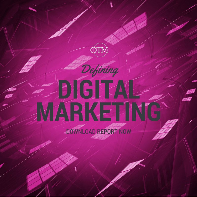 Defining Digital Marketing