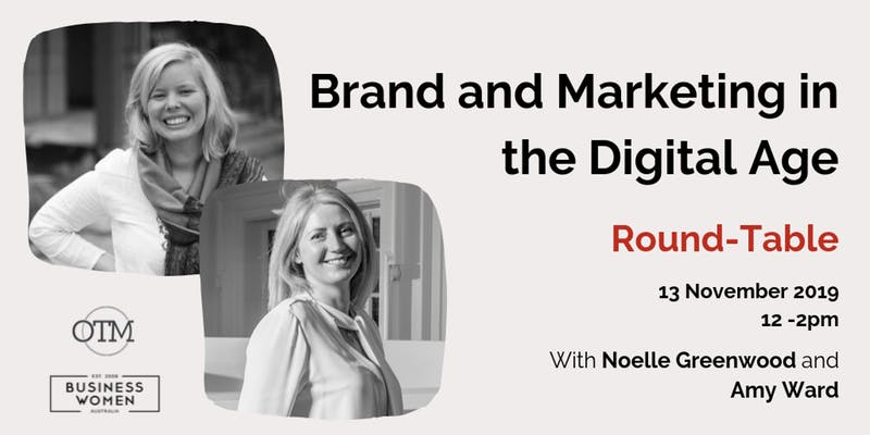 Branding and Marketing in the Digital Age.  A Business Women Australia Boardroom Roundtable